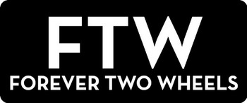 FTW - Forever two Wheels